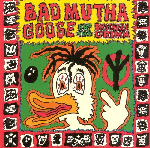 Bad Mutha Goose and the Brothers Grimm