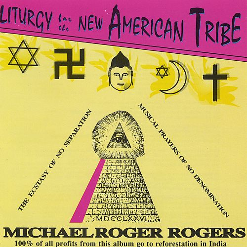 The Liturgy for the New American Tribe