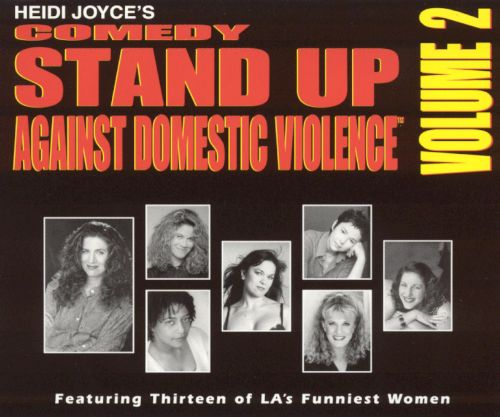 Heidi Joyce's Comedy: Stand up Against Domestic Violence, Vol. 2