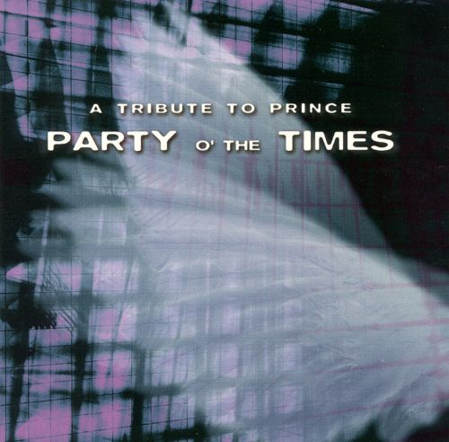 A Tribute to Prince: Party O' the Times