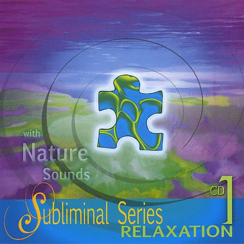 Subliminal Series 1: Relaxation with Binaural Nature Sounds