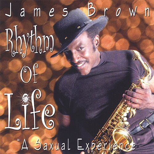 Rhythm of Life (A Saxual Experience) - James Brown | Credits