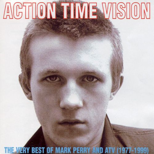 Action, Time, Vision: The Very Best of Mark Perry & ATV