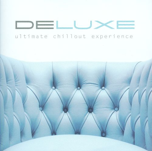 Deluxe Ultimate Chillout Experience