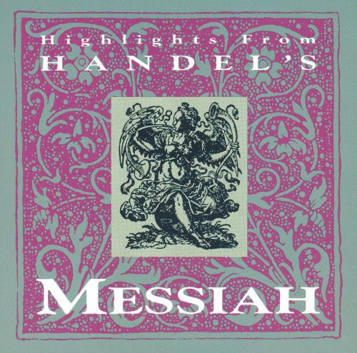 Handel's Messiah: Highlights