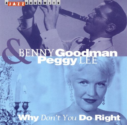 Why Don T You Love Me Post Malone: Why Don't You Do Right - Benny Goodman