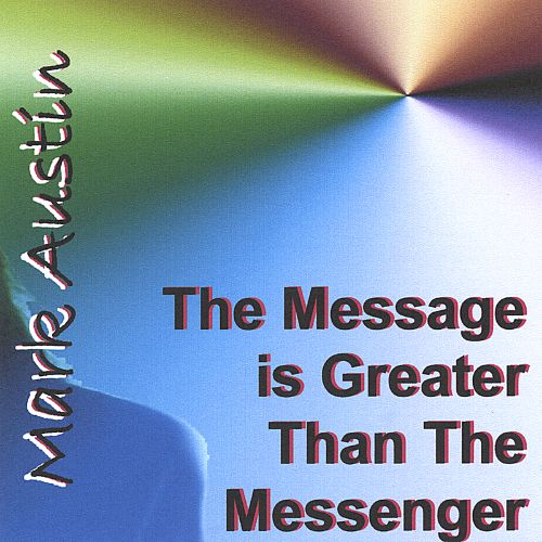 The Message Is Greater Than the Messenger