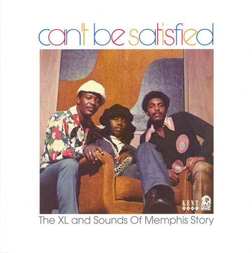 Can't Be Satisfied: XL and the Sounds of Memphis Story