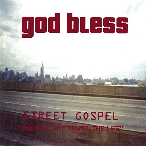 Street Gospel: The Way, The Truth, The Life