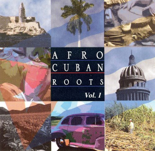 Afro Cuban Roots, Vol. 1: 50 Years of Cuban Music