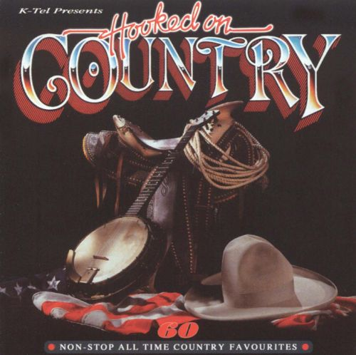 Hooked on Country [K-Tel UK 2003]