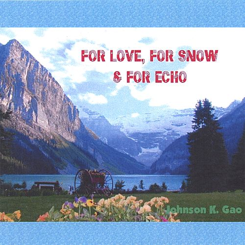For Love, For Snow & For Echo