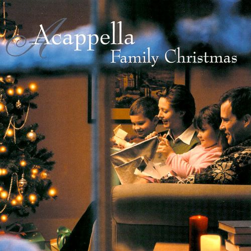 acappella family christmas acappella family christmas