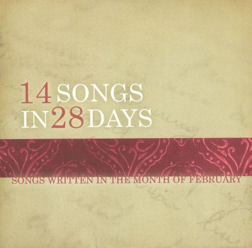 14 Songs in 28 Days: Songs Written in the Month of February