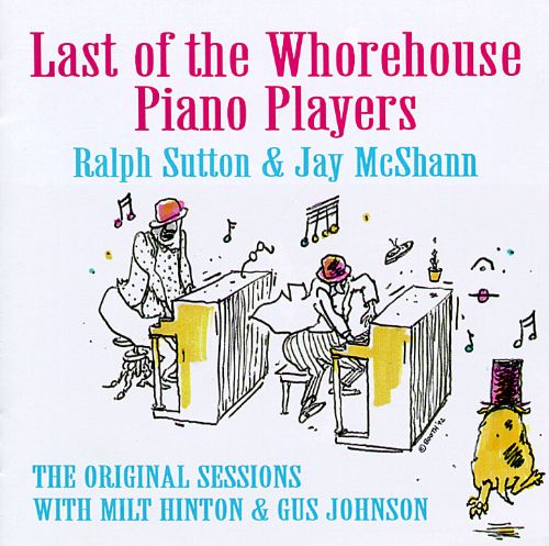Last of the Whorehouse Piano Players: The Original Sessions