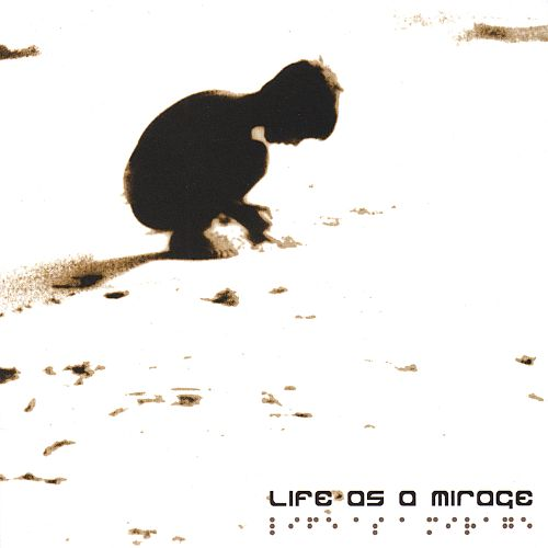 Life as a Mirage