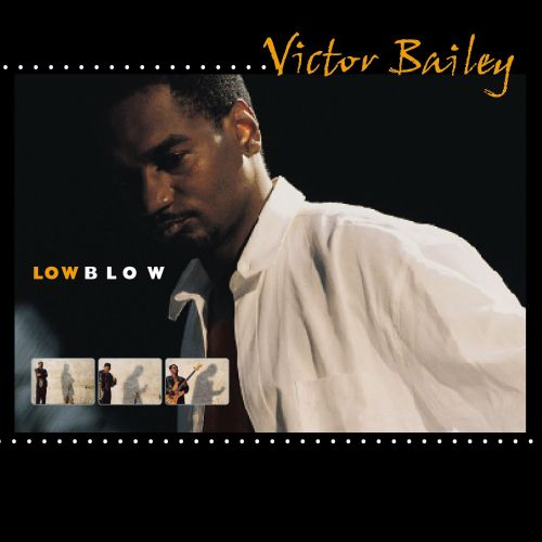 Low Blow Victor Bailey Songs Reviews Credits Allmusic