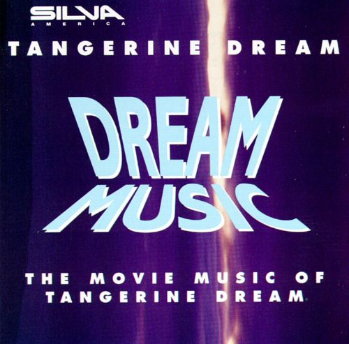 Dream Music: The Movie Music of Tangerine Dream