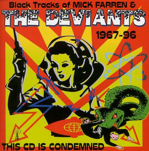 Black Tracks of Mick Farren & the Deviants 1967-96: This CD Is Condemned