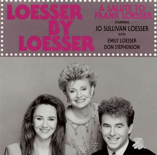 Loesser by Loesser: A Salute to Frank Loesser