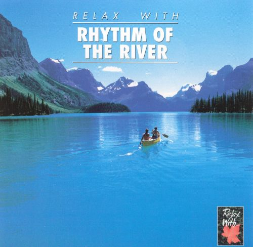 Relax with...Rhythm of the River