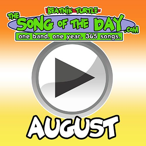 The Song of the Day.com: August