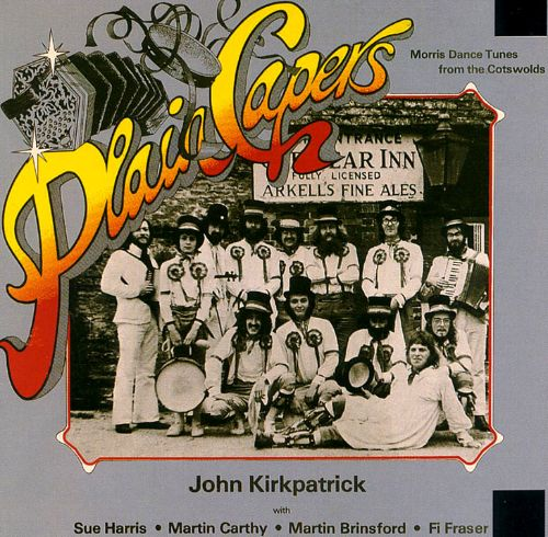 Plain Capers: Morris Dance Tunes from the Cotswolds