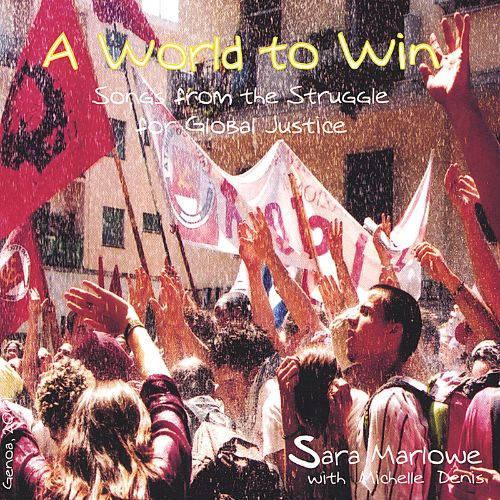 A World to Win: Songs from the Struggle for Global Justice
