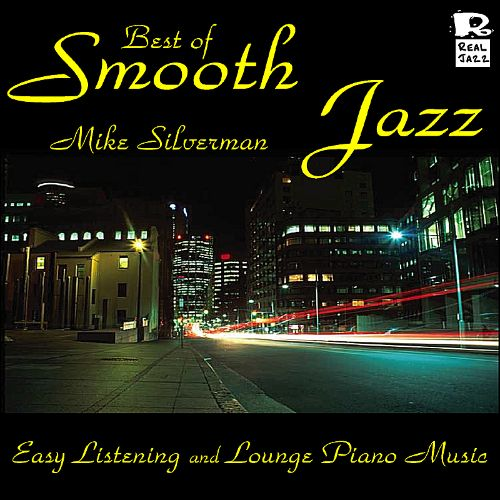 Best of Smooth Jazz: Easy Listening and Lounge Piano Music