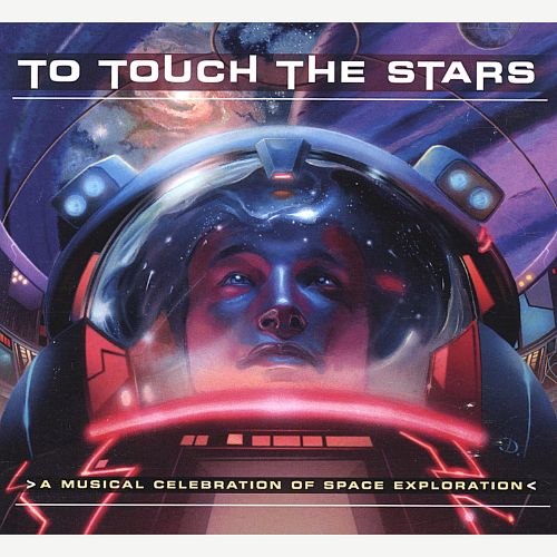 To Touch the Stars: A Musical Celebration of Space Exploration