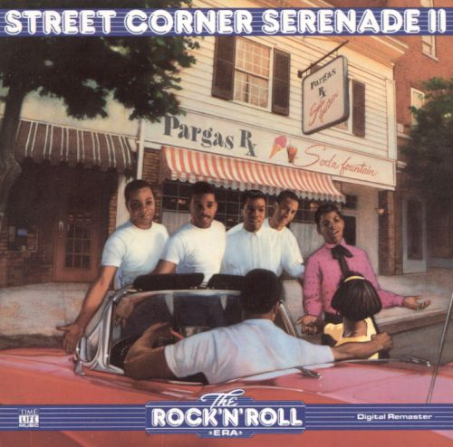 The Rock 'N' Roll Era: Street Corner Serenade, Vol. 2