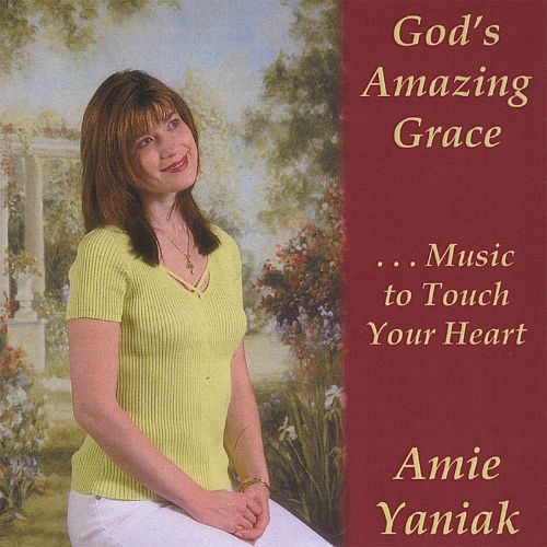 God's Amazing Grace...Music to Touch Your Heart