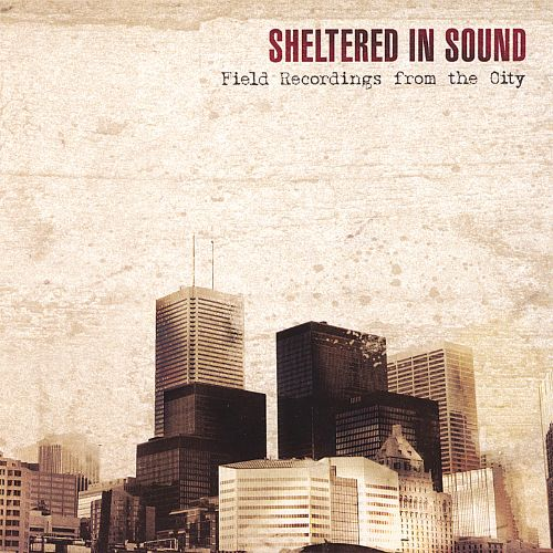 Field Recordings from the City