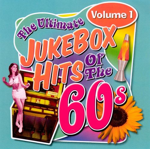 The Ultimate Jukebox Hits of the '60s, Vol. 1