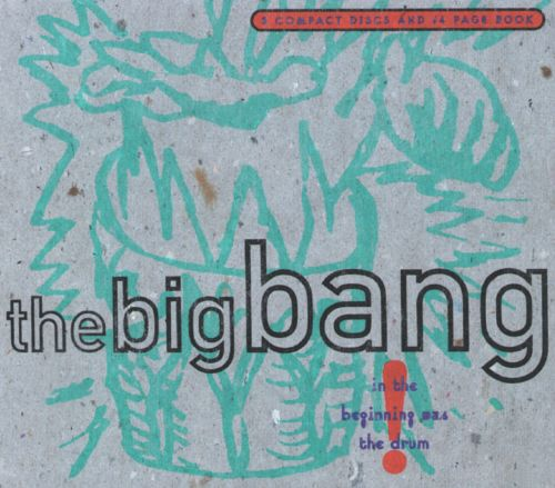 The Big Bang: In the Beginning Was a Drum