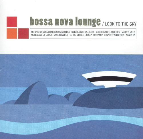 Bossa Nova Lounge: Look to the Sky