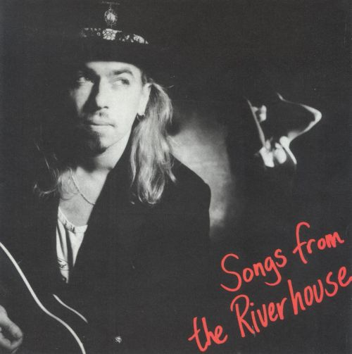 Songs from the Riverhouse