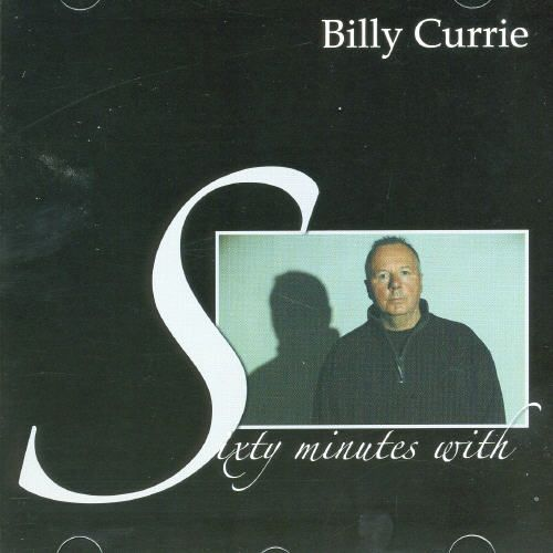 Sixty Minutes With Billy Currie