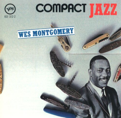 Compact Jazz: Wes Montgomery - Wes Montgomery | Songs, Reviews