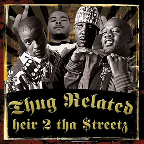 Thug Related: Heir 2 tha Streetz, Vol. 1