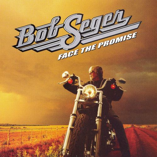 face the promise bob seger songs reviews credits allmusic. Black Bedroom Furniture Sets. Home Design Ideas