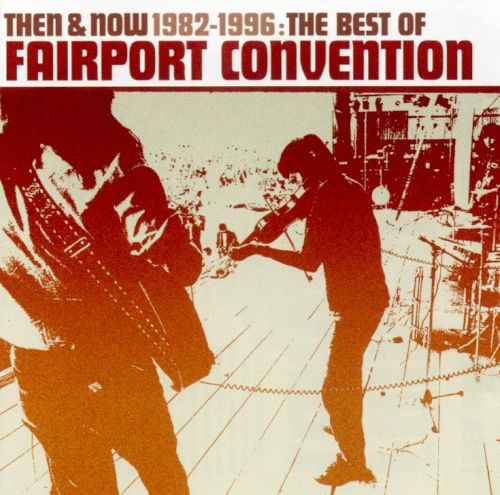 Then and Now: The Best of Fairport Convention