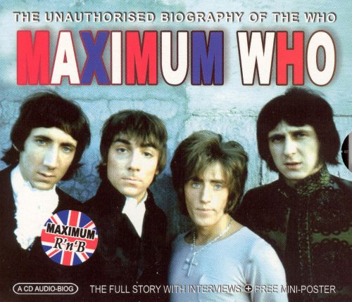 Maximum Who: The Unauthorized Biography of the Who