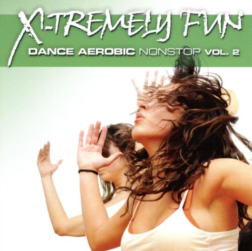 X-Tremely Fun: Dance Aerobic Nonstop, Vol. 2