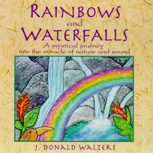 Rainbows and Waterfalls: A Mystical Journey into the Miracle of Nature and Sound