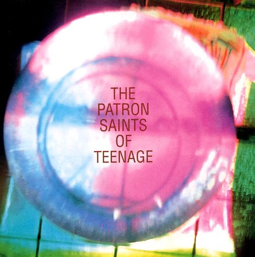 Patron Saints of Teenage