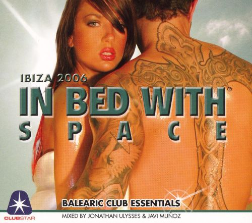 In Bed with Space 2006: Mixed by Johnathan Ulysses and Javi Munoz