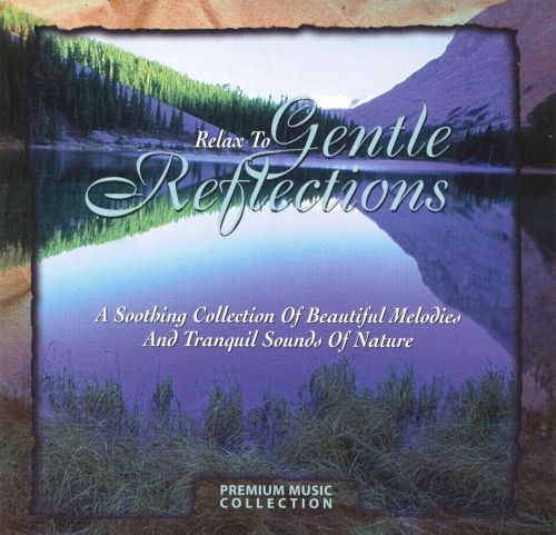 Relax to Gentle Reflections