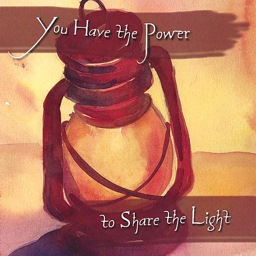 You Have the Power to Share the Light