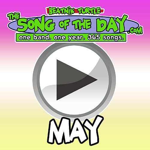 The Song of the Day.com: May